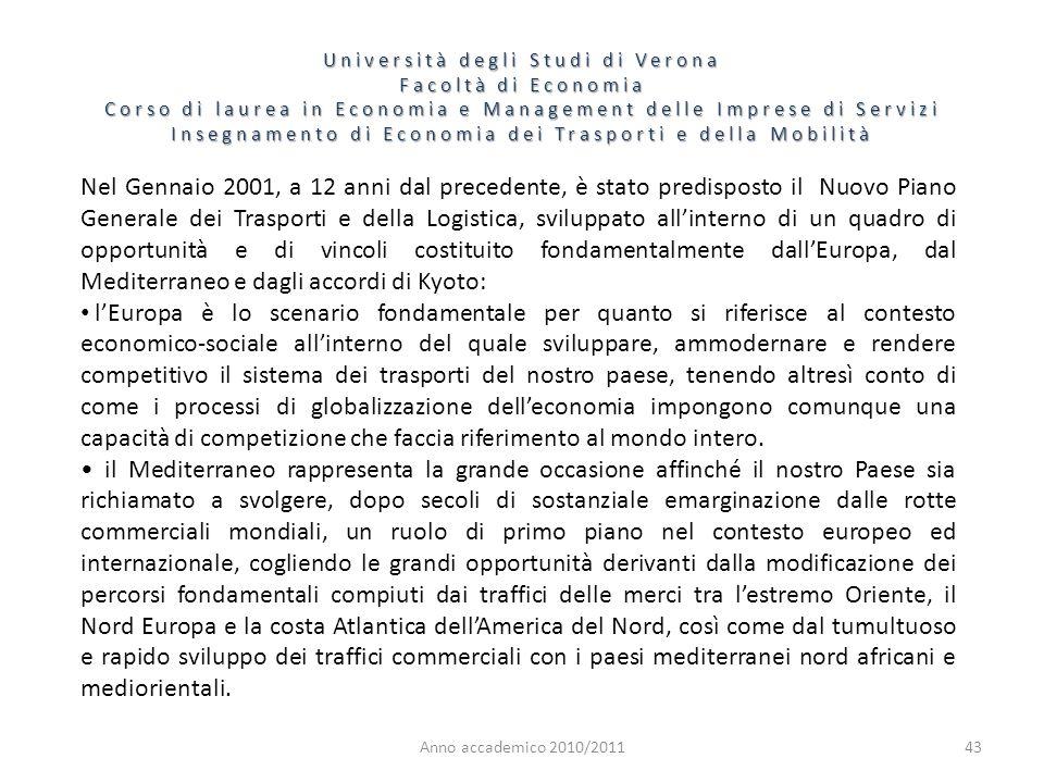 43 Università degli Studi di Verona Facoltà di Economia Corso di laurea in Economia e Management delle Imprese di Servizi Insegnamento di Economia dei