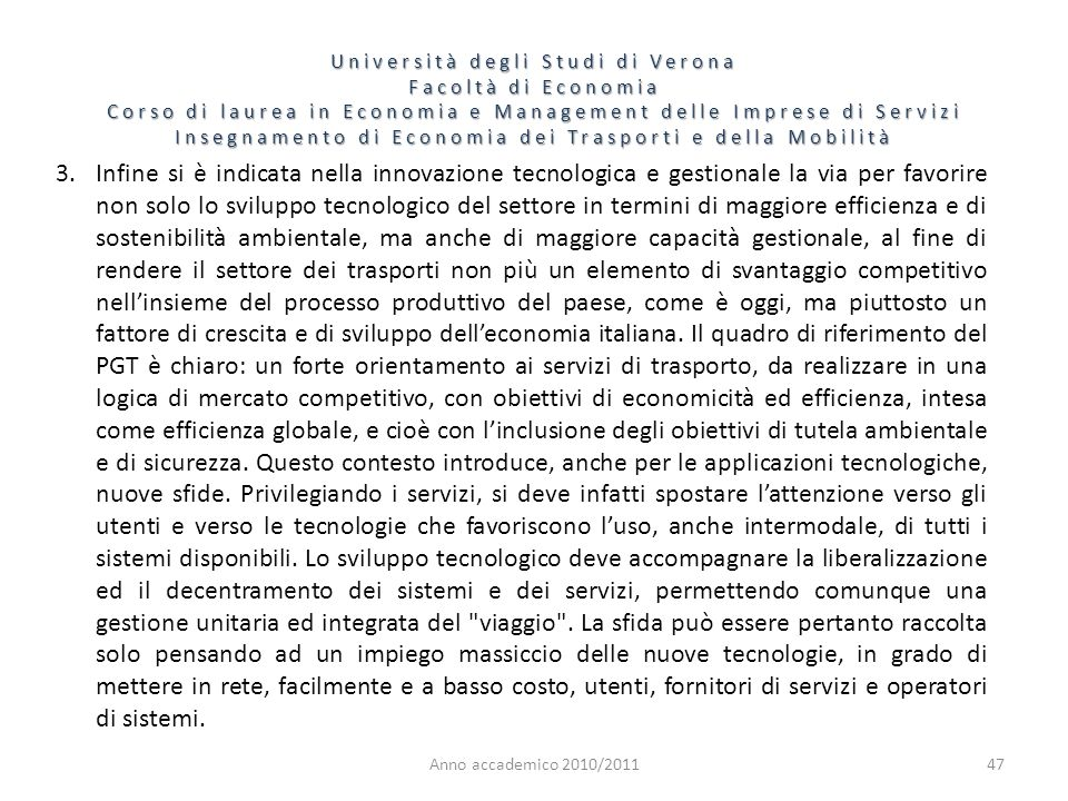 47 Università degli Studi di Verona Facoltà di Economia Corso di laurea in Economia e Management delle Imprese di Servizi Insegnamento di Economia dei