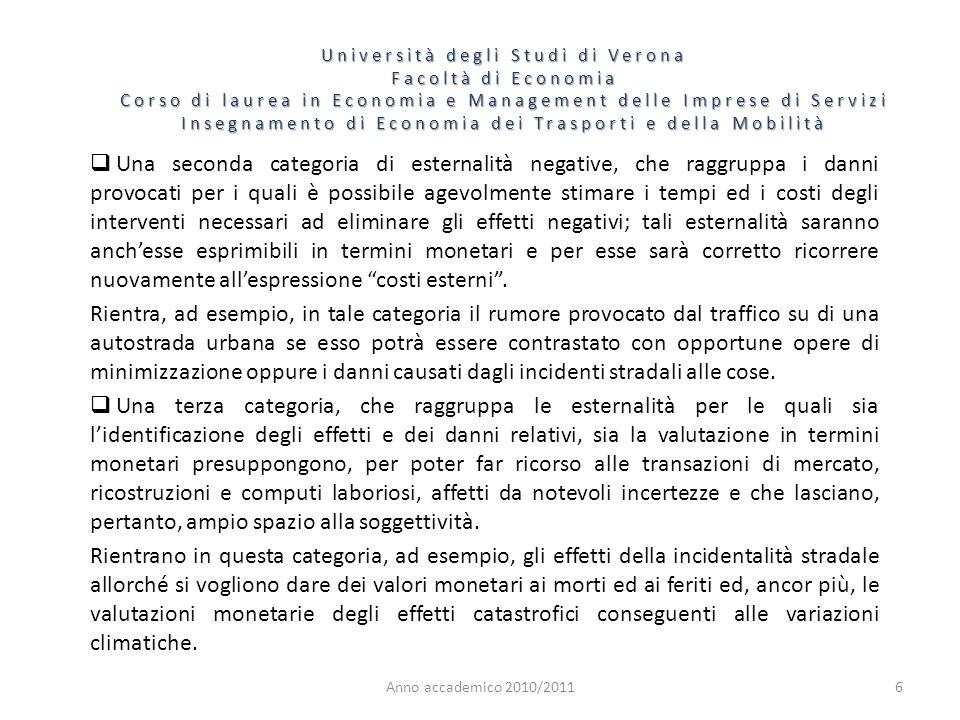 6 Università degli Studi di Verona Facoltà di Economia Corso di laurea in Economia e Management delle Imprese di Servizi Insegnamento di Economia dei