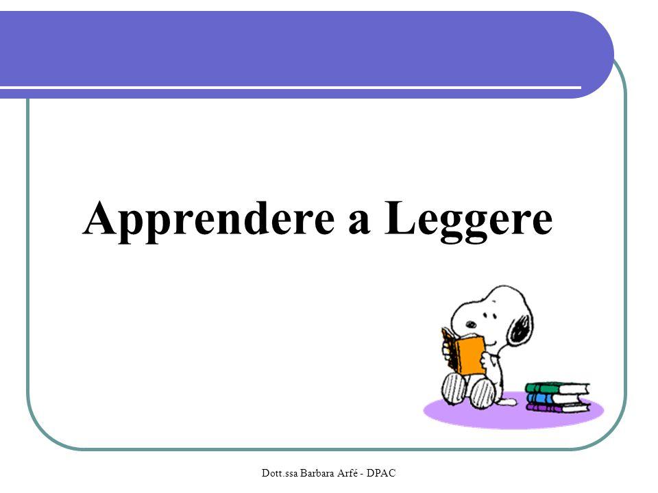 Apprendere a Leggere Dott.ssa Barbara Arfé - DPAC
