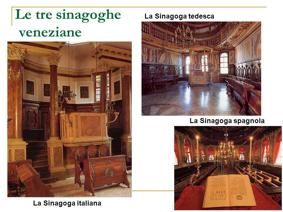 Le tre sinagoghe veneziane La Sinagoga tedesca La Sinagoga italiana La Sinagoga spagnola