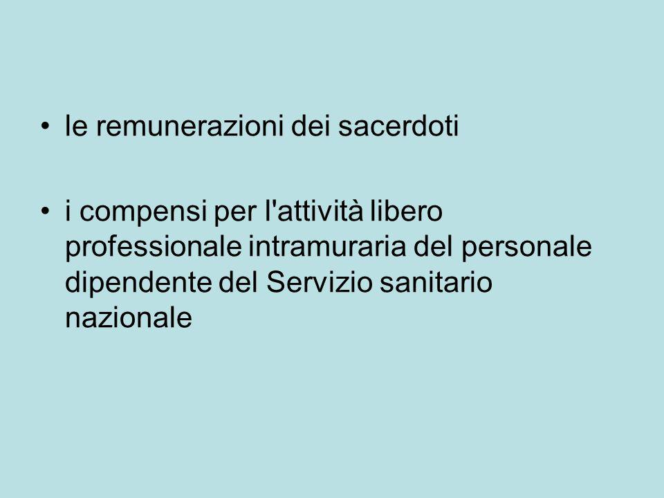 le remunerazioni dei sacerdoti i compensi per l'attività libero professionale intramuraria del personale dipendente del Servizio sanitario nazionale