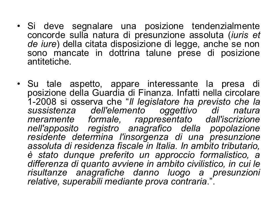Si deve segnalare una posizione tendenzialmente concorde sulla natura di presunzione assoluta (iuris et de iure) della citata disposizione di legge, a