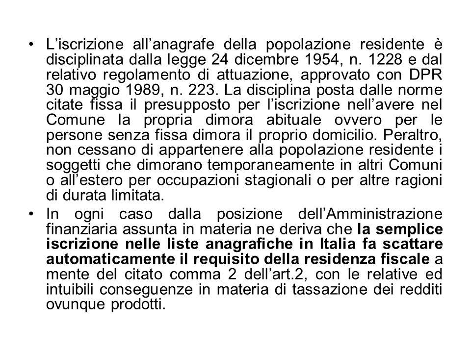 Liscrizione allanagrafe della popolazione residente è disciplinata dalla legge 24 dicembre 1954, n. 1228 e dal relativo regolamento di attuazione, app