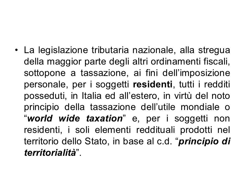 La legislazione tributaria nazionale, alla stregua della maggior parte degli altri ordinamenti fiscali, sottopone a tassazione, ai fini dellimposizion
