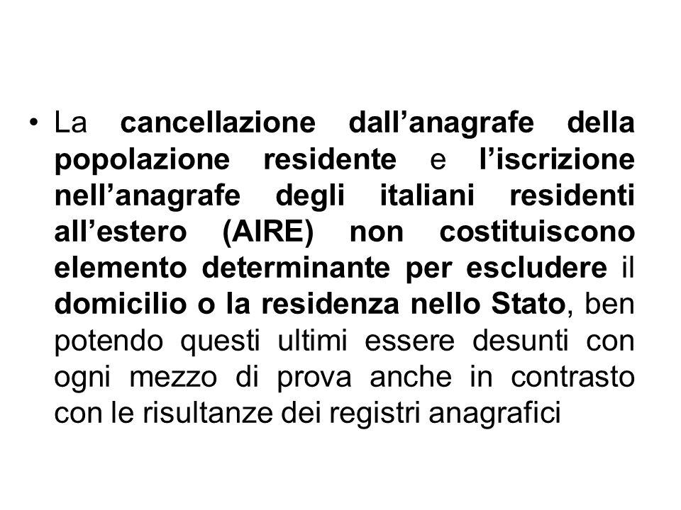 La cancellazione dallanagrafe della popolazione residente e liscrizione nellanagrafe degli italiani residenti allestero (AIRE) non costituiscono eleme
