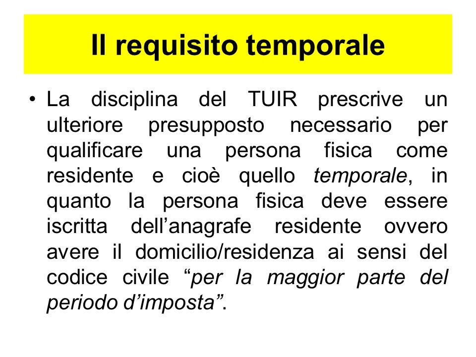 Il requisito temporale La disciplina del TUIR prescrive un ulteriore presupposto necessario per qualificare una persona fisica come residente e cioè q