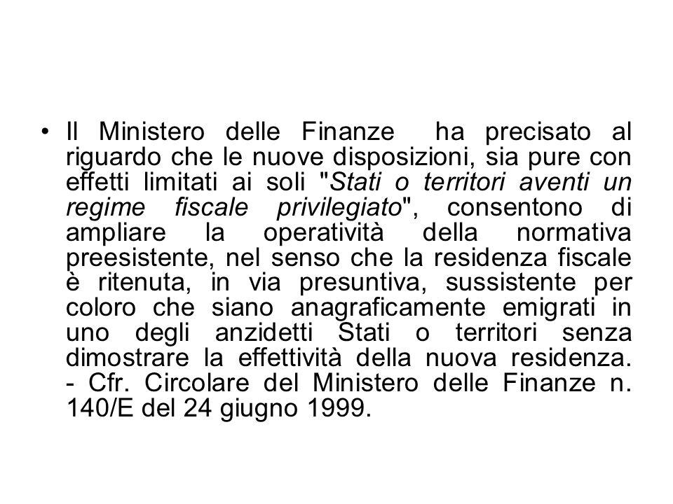 Il Ministero delle Finanze ha precisato al riguardo che le nuove disposizioni, sia pure con effetti limitati ai soli