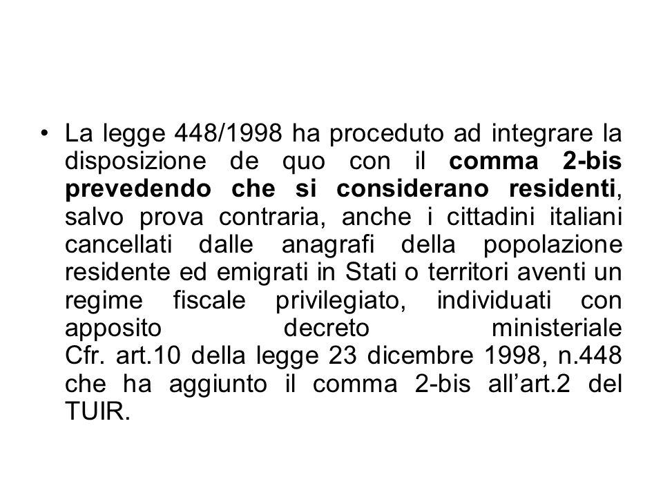 La legge 448/1998 ha proceduto ad integrare la disposizione de quo con il comma 2-bis prevedendo che si considerano residenti, salvo prova contraria,
