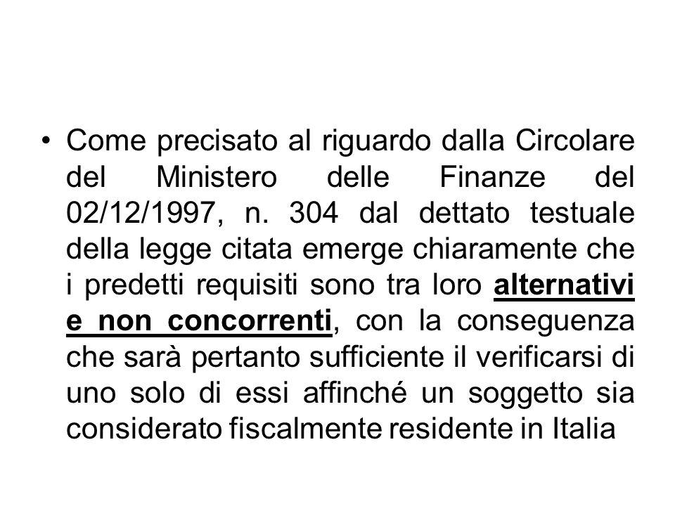 Come precisato al riguardo dalla Circolare del Ministero delle Finanze del 02/12/1997, n. 304 dal dettato testuale della legge citata emerge chiaramen