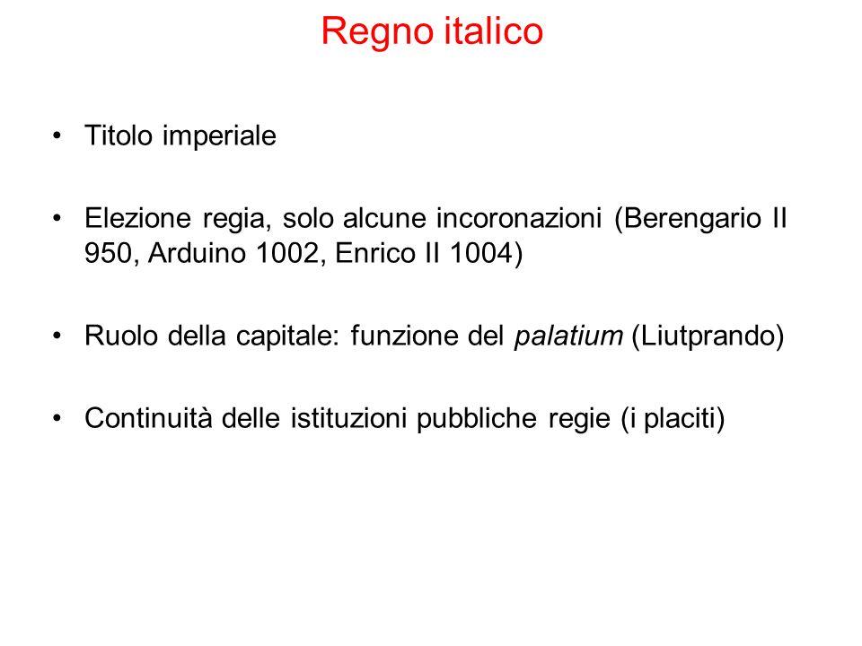 Regno italico Titolo imperiale Elezione regia, solo alcune incoronazioni (Berengario II 950, Arduino 1002, Enrico II 1004) Ruolo della capitale: funzi