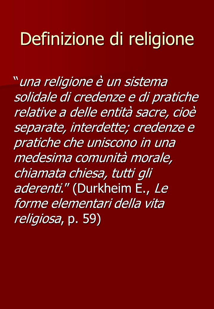 Definizione di religione una religione è un sistema solidale di credenze e di pratiche relative a delle entità sacre, cioè separate, interdette; crede