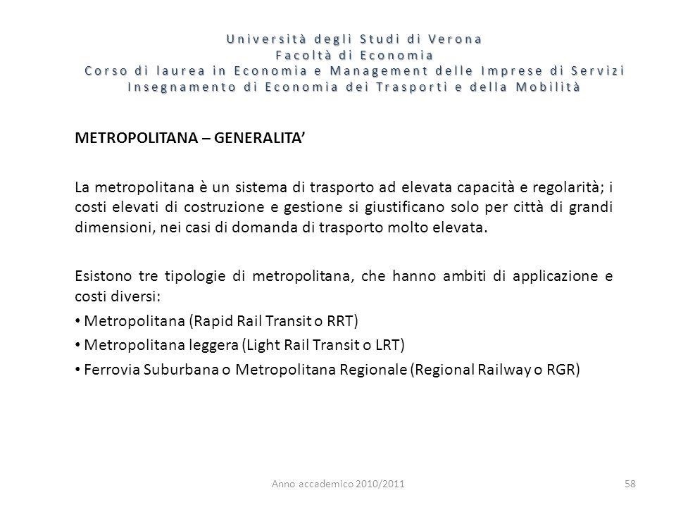 58 Università degli Studi di Verona Facoltà di Economia Corso di laurea in Economia e Management delle Imprese di Servizi Insegnamento di Economia dei