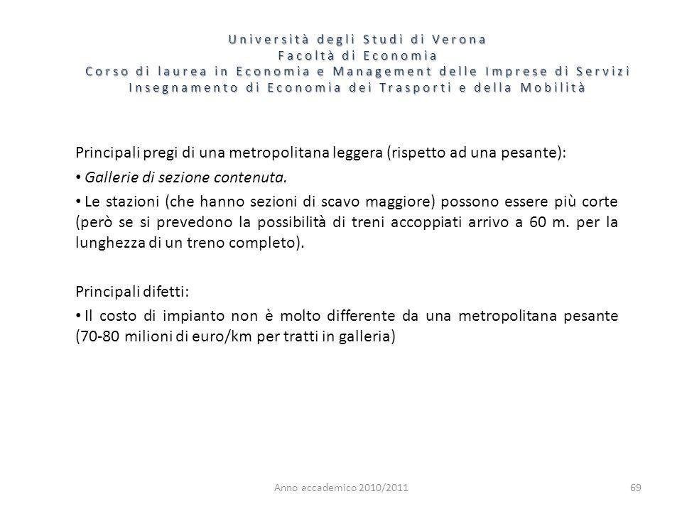 69 Università degli Studi di Verona Facoltà di Economia Corso di laurea in Economia e Management delle Imprese di Servizi Insegnamento di Economia dei