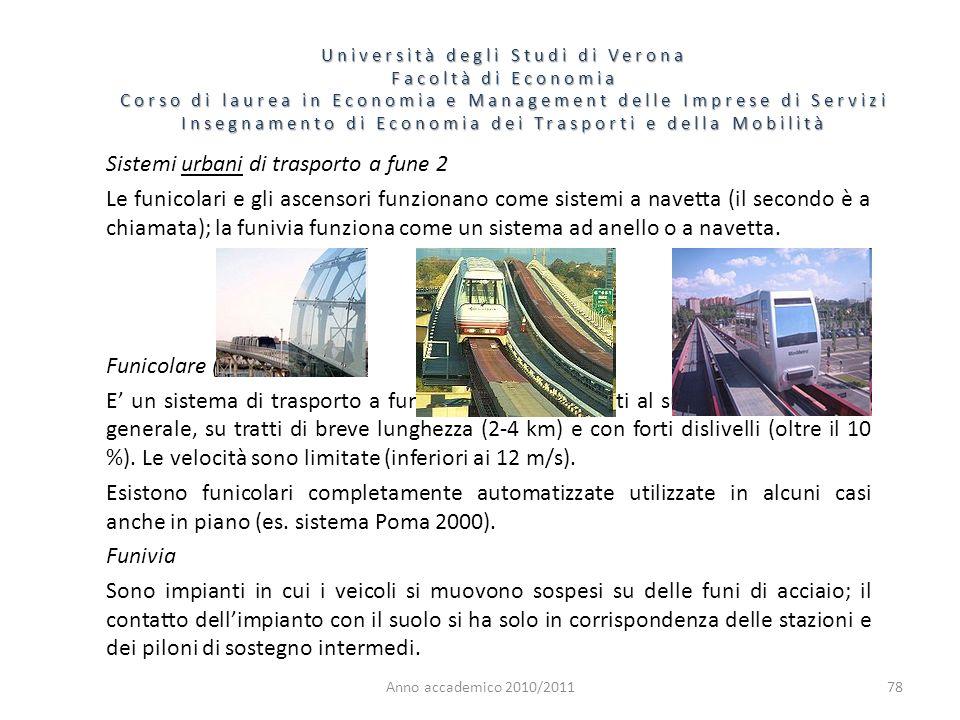 78 Università degli Studi di Verona Facoltà di Economia Corso di laurea in Economia e Management delle Imprese di Servizi Insegnamento di Economia dei