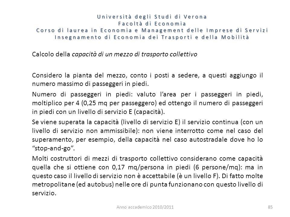 85 Università degli Studi di Verona Facoltà di Economia Corso di laurea in Economia e Management delle Imprese di Servizi Insegnamento di Economia dei