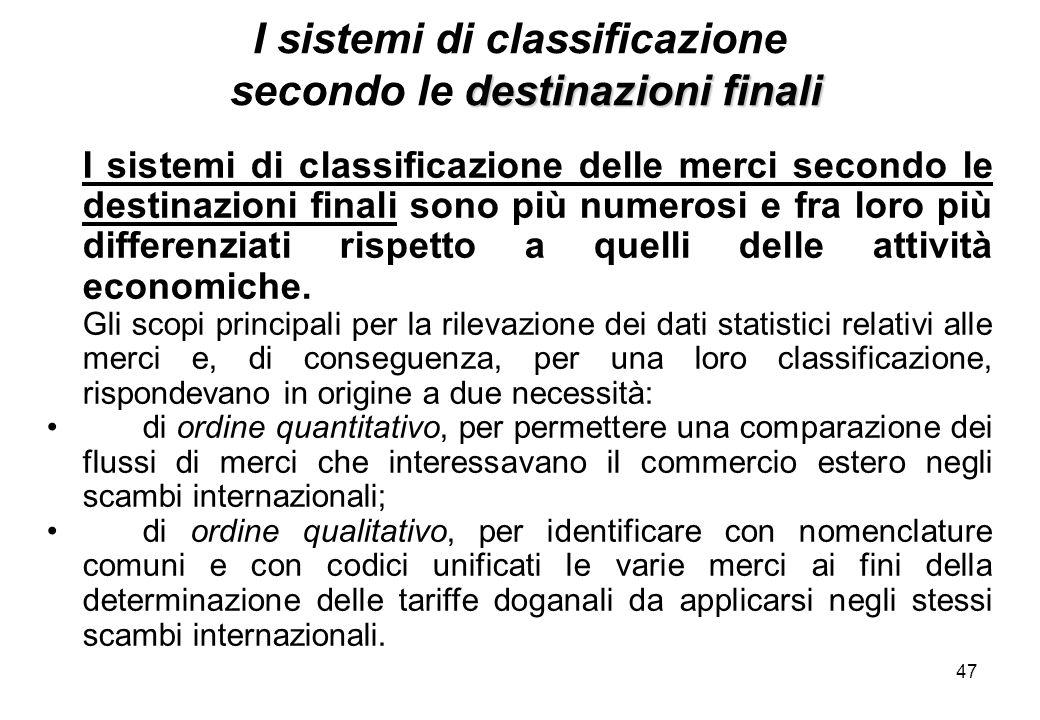 47 destinazioni finali I sistemi di classificazione secondo le destinazioni finali I sistemi di classificazione delle merci secondo le destinazioni fi