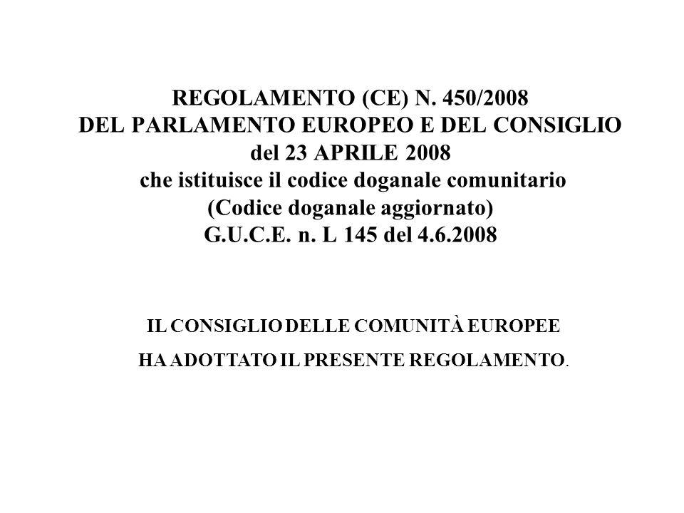 IL REGOLAMENTO PUBBLICATO SULLA GAZZETTA UFFICIALE DELLE COMUNITA EUROPEE E DIRETTAMENTE SCARICABILE DAL SITO INTERNET DELLA AGENZIA DELLE DOGANE www.agenziadogane.it