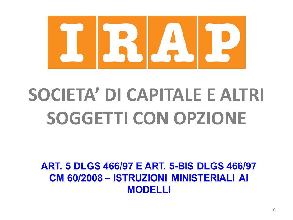16 SOCIETA DI CAPITALE E ALTRI SOGGETTI CON OPZIONE ART.