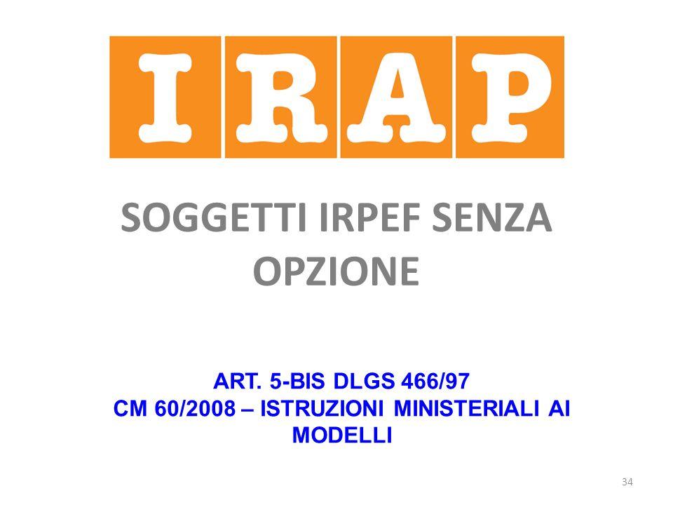 34 SOGGETTI IRPEF SENZA OPZIONE ART.