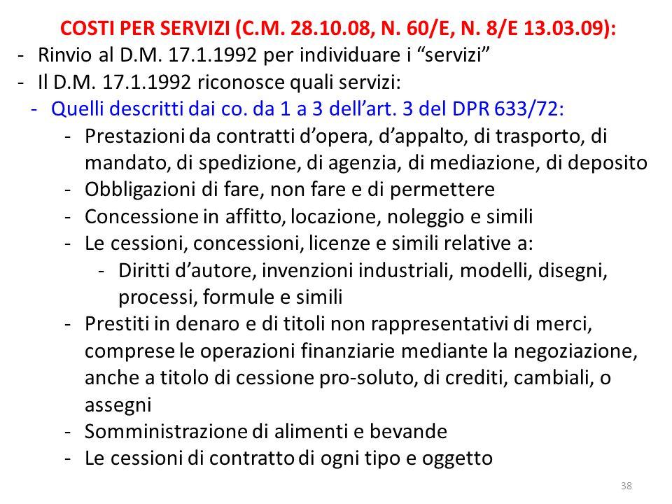 38 COSTI PER SERVIZI (C.M.28.10.08, N. 60/E, N. 8/E 13.03.09): -Rinvio al D.M.