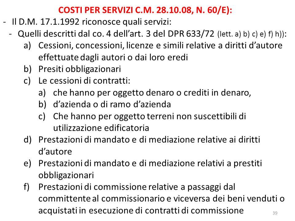 39 COSTI PER SERVIZI C.M.28.10.08, N. 60/E): -Il D.M.