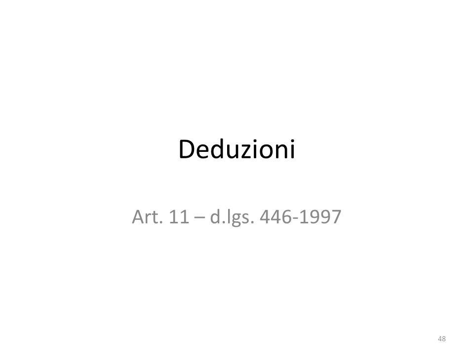 Deduzioni Art. 11 – d.lgs. 446-1997 48
