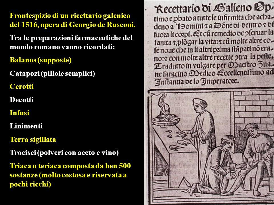 Galeno (130-200 d.C.) è considerato, dopo Ippocrate, il più grande medico dellantichità. Frequentatore della scuola di Alessandria fondò a Roma una ri