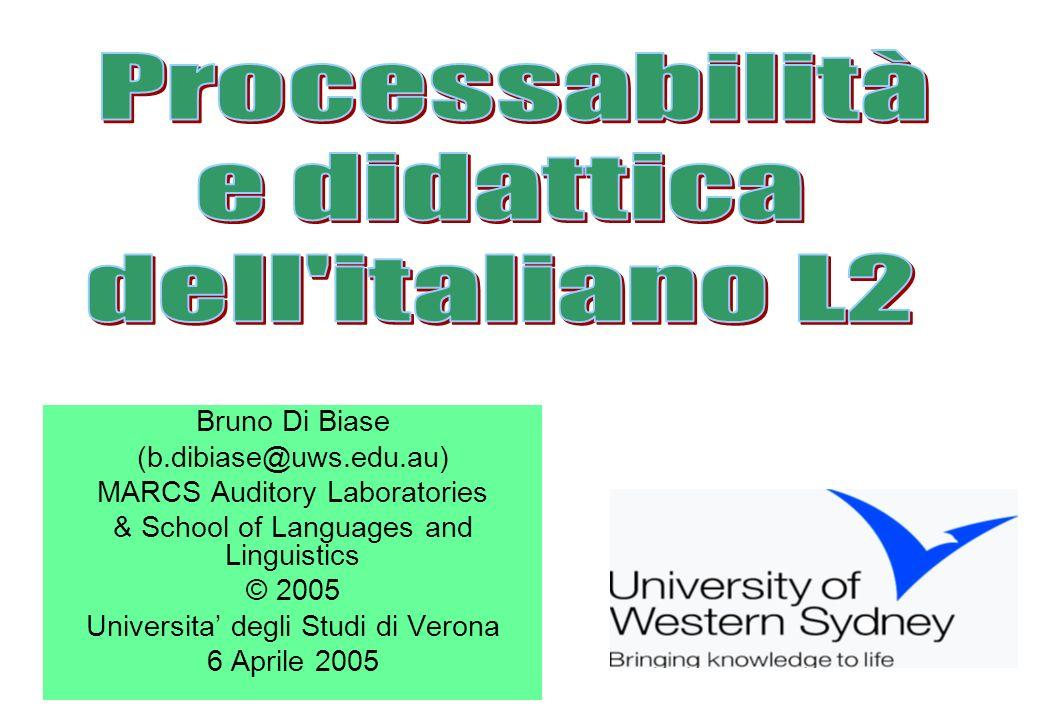 Bruno Di Biase (b.dibiase@uws.edu.au) MARCS Auditory Laboratories & School of Languages and Linguistics © 2005 Universita degli Studi di Verona 6 Apri