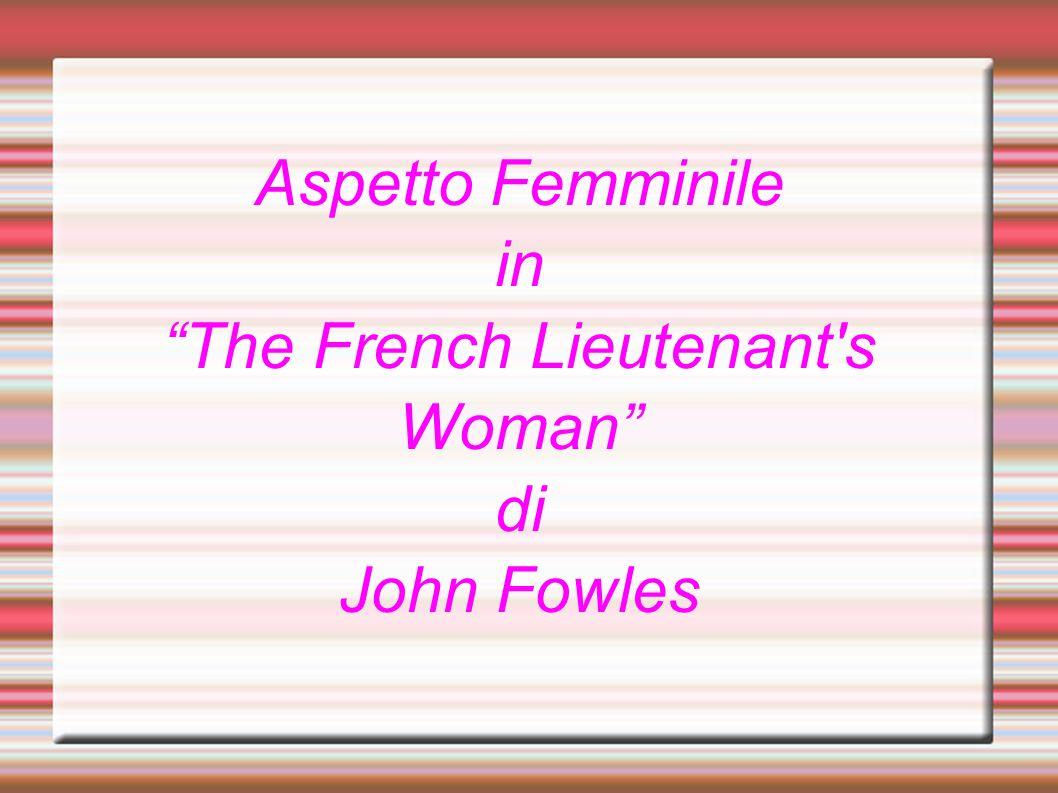 Analisi: Condizione della donna in epoca Vittoriana Teorie psicoanalitiche moderne, post- moderne e del cinema Personaggi femminili principali del romanzo