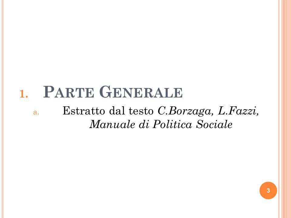 INTRODUZIONE 4 Politica sociale : materia complessa studiabile da diversi punti di vista Interesse a capire le dinamiche (più che le norme): Attori Bisogni Ruoli 1.