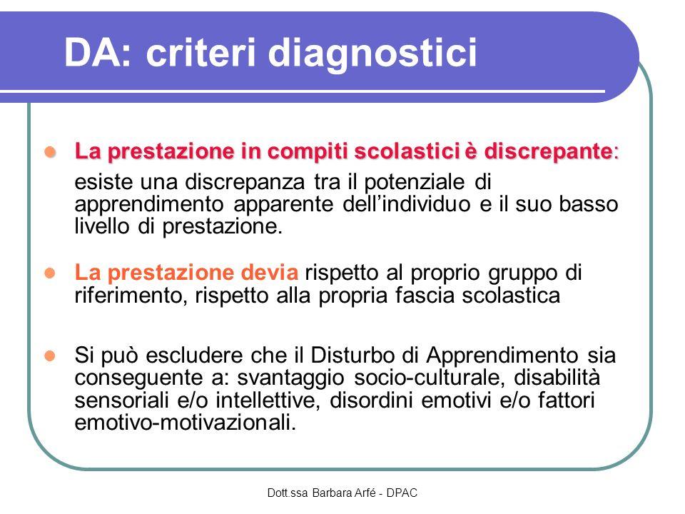 DA: criteri diagnostici La prestazione in compiti scolastici è discrepante: La prestazione in compiti scolastici è discrepante: esiste una discrepanza