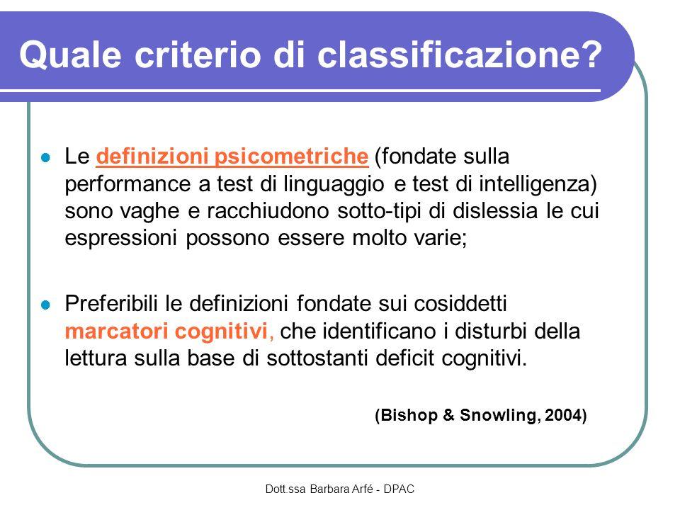 Quale criterio di classificazione? Le definizioni psicometriche (fondate sulla performance a test di linguaggio e test di intelligenza) sono vaghe e r
