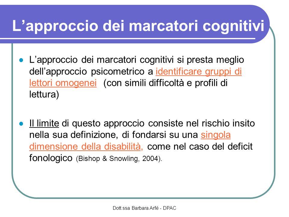 Lapproccio dei marcatori cognitivi Lapproccio dei marcatori cognitivi si presta meglio dellapproccio psicometrico a identificare gruppi di lettori omo