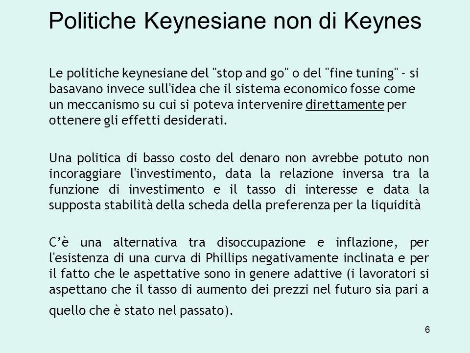 L economia keynesiana, o meglio la sintesi neoclassica, ha interpretato il messaggio di Keynes nel senso di poter governare la macchina economica in funzione degli obiettivi desiderati, quali un alto livello di occupazione e un basso livello di inflazione, basandosi su un modello del sistema economico che, replicandone il funzionamento, poteva essere empiricamente verificato e le cui previsioni potevano essere usate per forgiare gli strumenti di intervento.