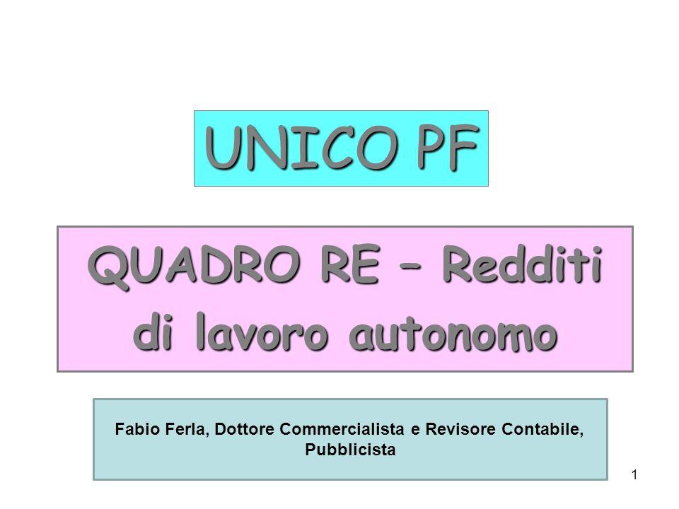 1 UNICO PF QUADRO RE – Redditi di lavoro autonomo Fabio Ferla, Dottore Commercialista e Revisore Contabile, Pubblicista