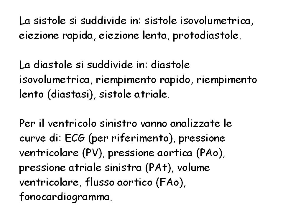 Pressione ventricolare Volume ventricolare Pressione aortica Pressione atriale Fonocardiogramma IL CICLO CARDIACO Flusso aortico