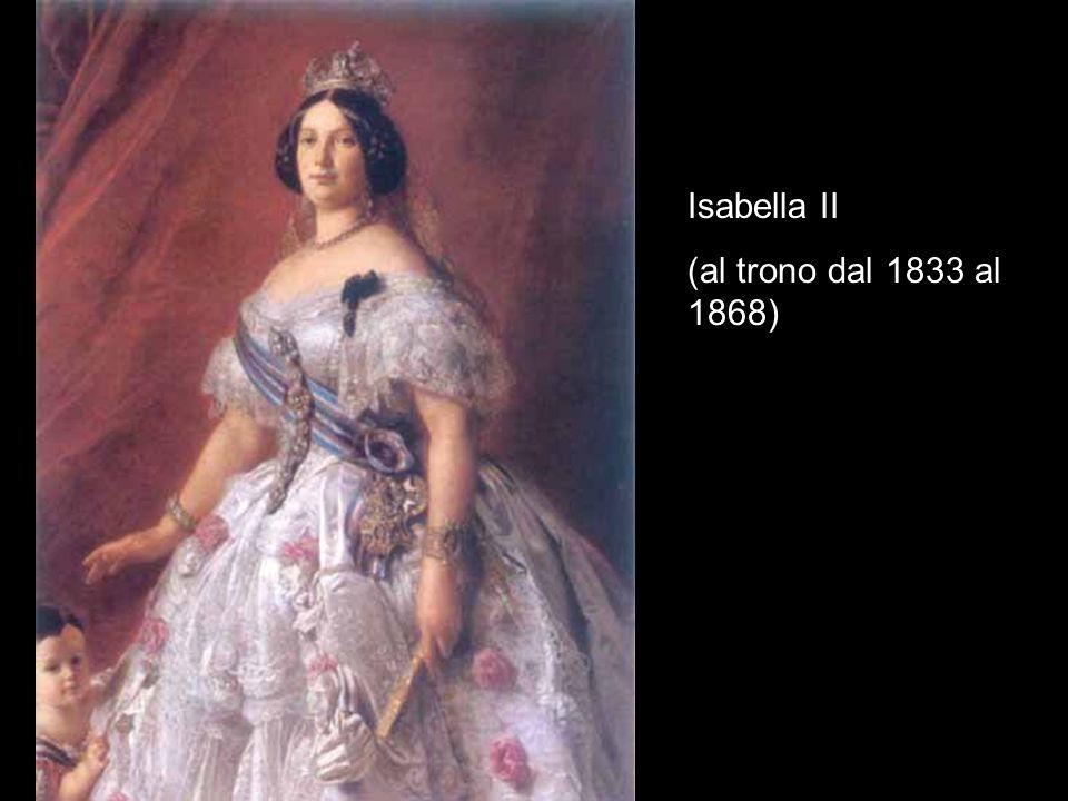 Isabella II (al trono dal 1833 al 1868)