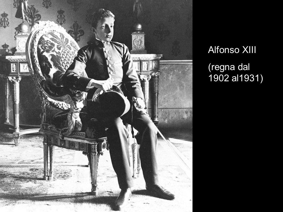 Alfonso XIII (regna dal 1902 al1931)