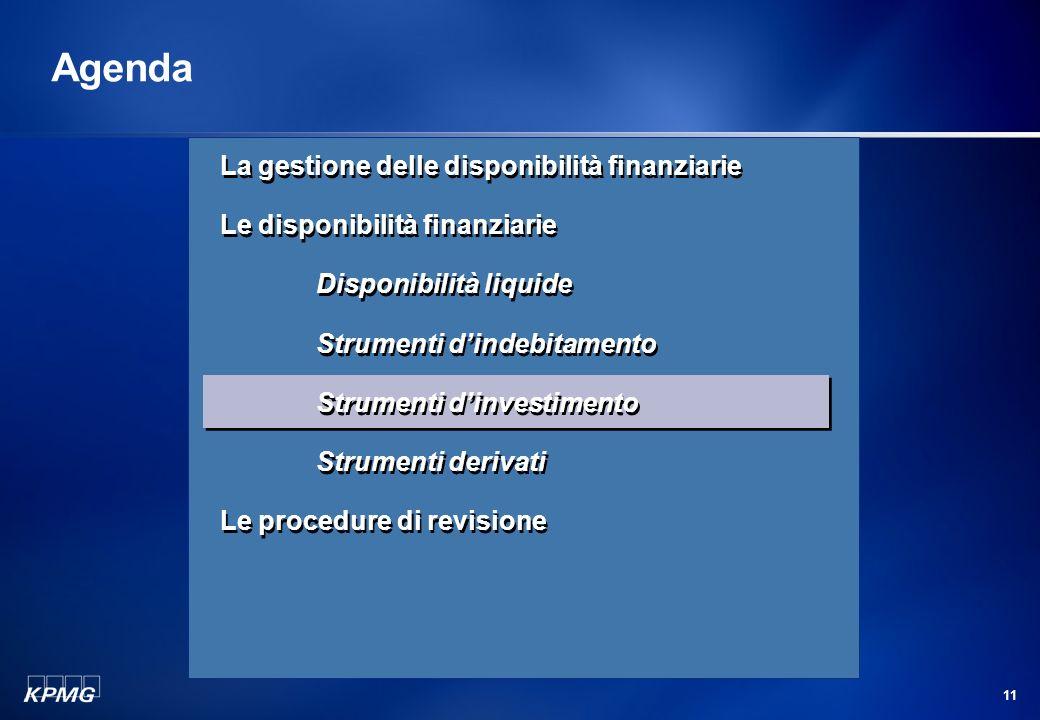 10 La revisione delle disponibilità finanziarie Strumenti dindebitamento (segue) Ciò che preme qui sottolineare è che la gestione integrata della Teso