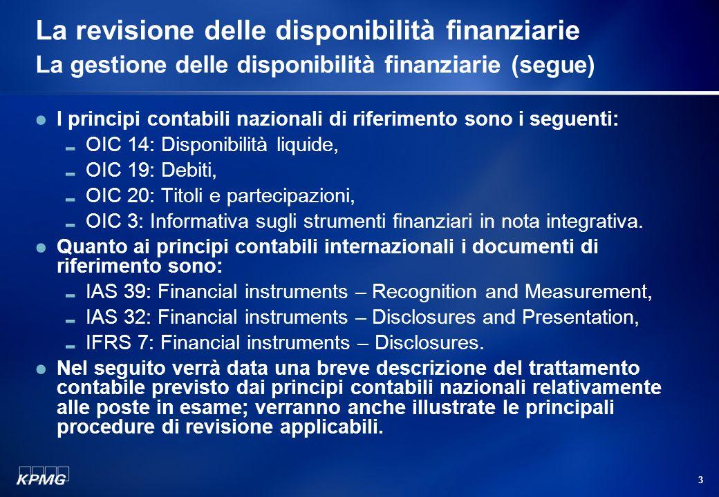 2 La revisione delle disponibilità finanziarie La gestione delle disponibilità finanziarie La gestione delle disponibilità finanziarie da parte della