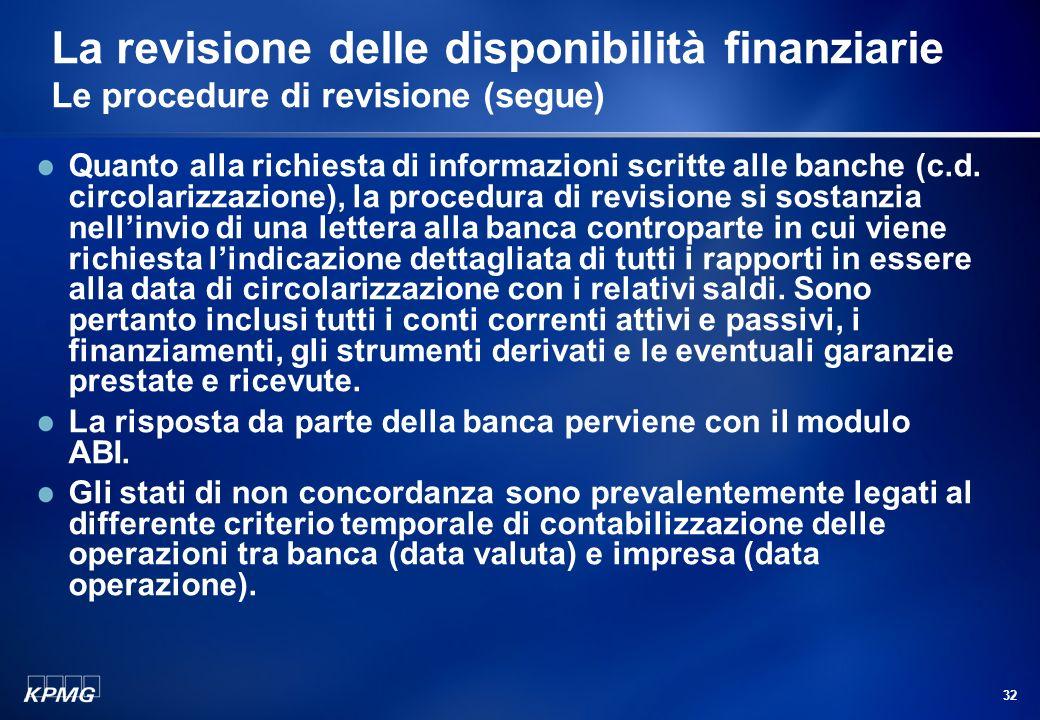 31 La revisione delle disponibilità finanziarie Le procedure di revisione (segue) Le principali procedure di revisione possono essere distinte e riepi