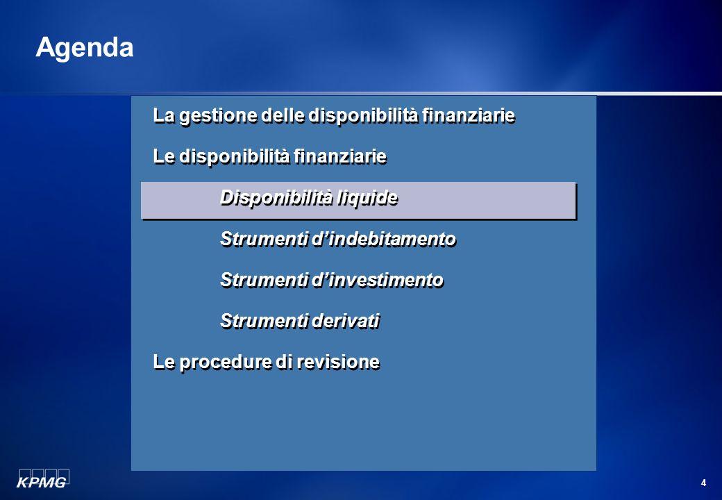 3 La revisione delle disponibilità finanziarie La gestione delle disponibilità finanziarie (segue) I principi contabili nazionali di riferimento sono