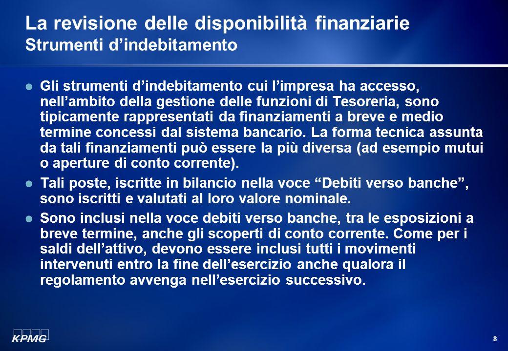 7 Agenda La gestione delle disponibilità finanziarie Le disponibilità finanziarie Disponibilità liquide Strumenti dindebitamento Strumenti dinvestimen