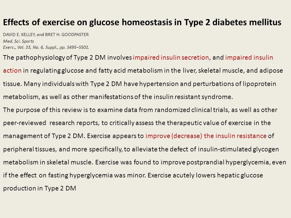 Effects of exercise on glucose homeostasis in Type 2 diabetes mellitus DAVID E.