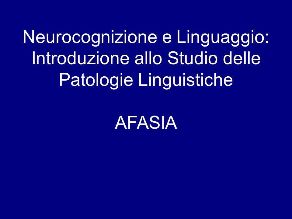Afasia Disturbo del linguaggio che consegue da un danno focale al tessuto cerebrale.