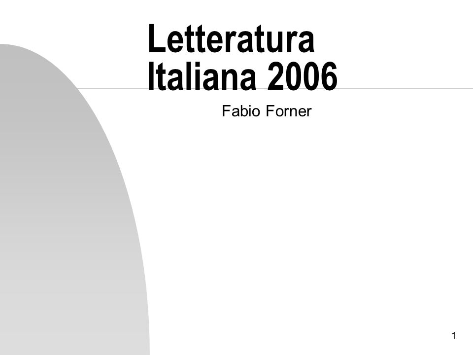 1 Letteratura Italiana 2006 Fabio Forner
