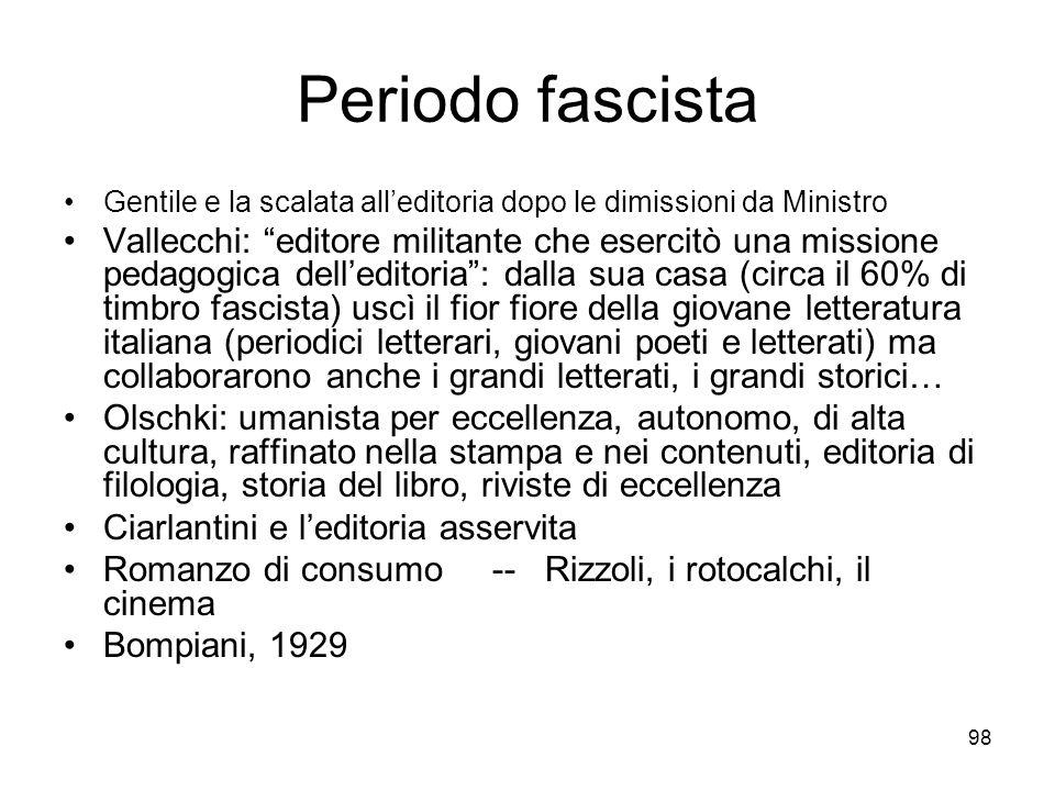 98 Periodo fascista Gentile e la scalata alleditoria dopo le dimissioni da Ministro Vallecchi: editore militante che esercitò una missione pedagogica