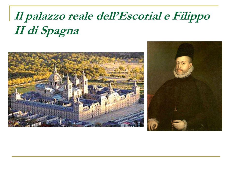 Il palazzo reale dellEscorial e Filippo II di Spagna