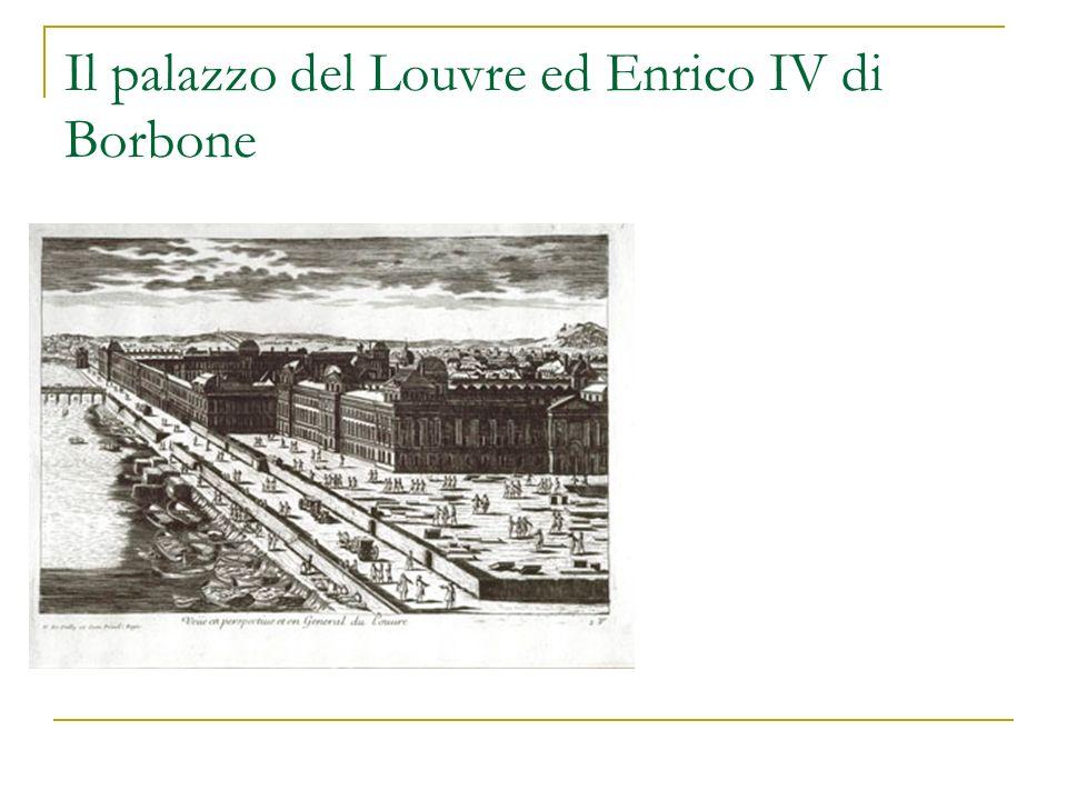 Il palazzo del Louvre ed Enrico IV di Borbone